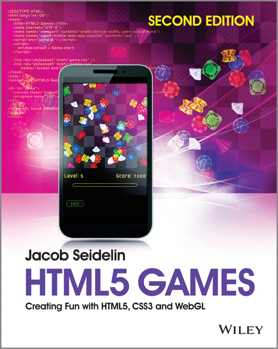 Jacob  Seidelin HTML5 Games. Creating Fun with HTML5, CSS3 and WebGL html5 canvas开发详解 第2版