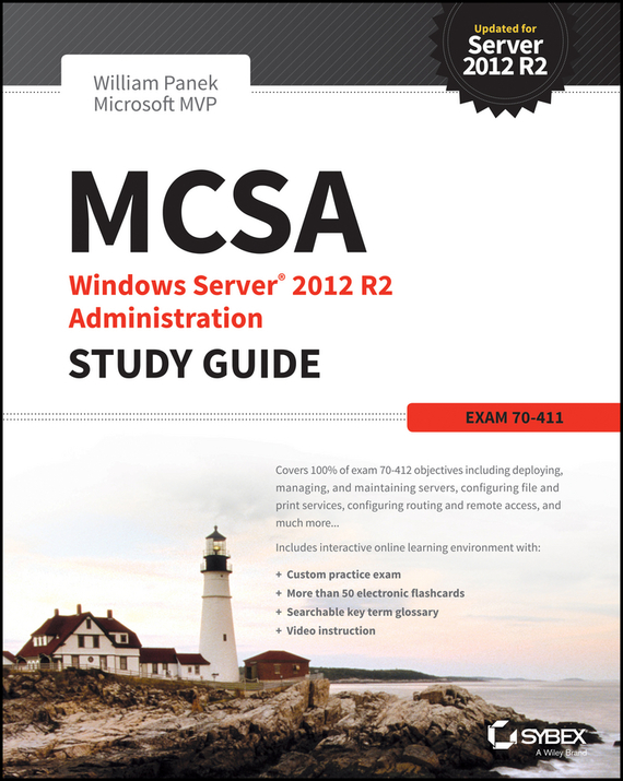 William Panek MCSA Windows Server 2012 R2 Administration Study Guide. Exam 70-411 ISBN: 9781118859773 windows server 2012 r2 active directory配置指南