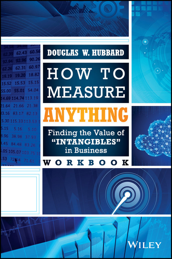Douglas Hubbard W. How to Measure Anything Workbook. Finding the Value of Intangibles in Business original new 7 85 explay i1 tablet touch screen panel digitizer glass sensor replacement free shipping