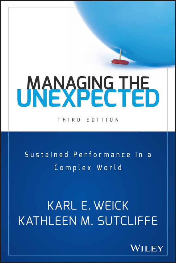 Kathleen Sutcliffe M. Managing the Unexpected. Sustained Performance in a Complex World technology based employee training and organizational performance