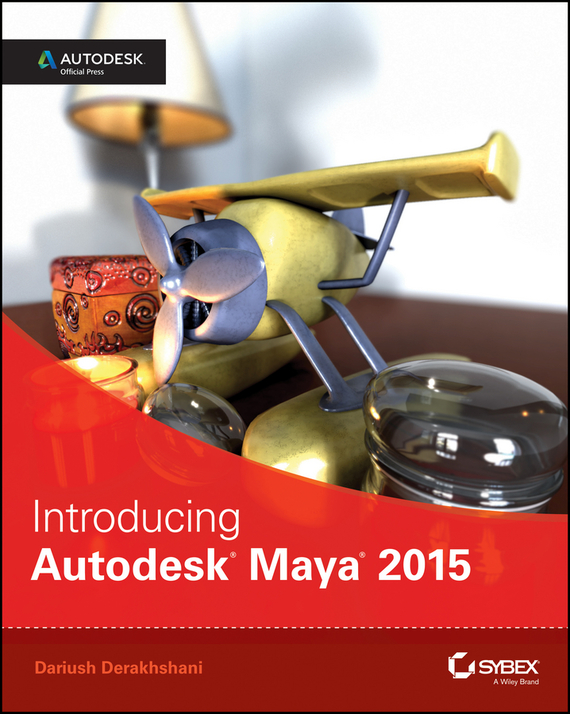 Dariush Derakhshani Introducing Autodesk Maya 2015. Autodesk Official Press up and running with autodesk inventor simulation 2010