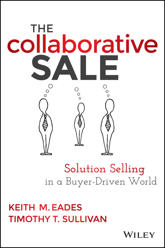 Timothy Sullivan T. The Collaborative Sale. Solution Selling in a Buyer Driven World dennis sullivan m quantum mechanics for electrical engineers