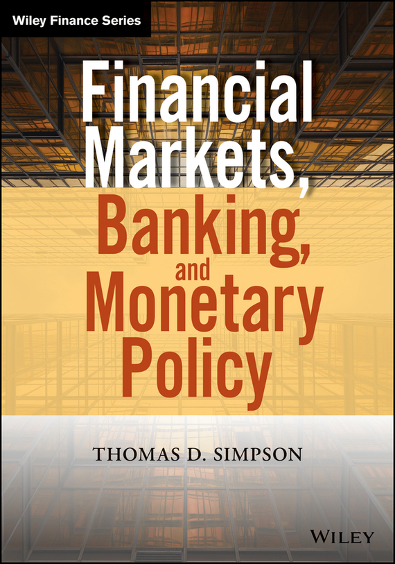 Thomas Simpson D. Financial Markets, Banking, and Monetary Policy ostin футболка с ярким принтом
