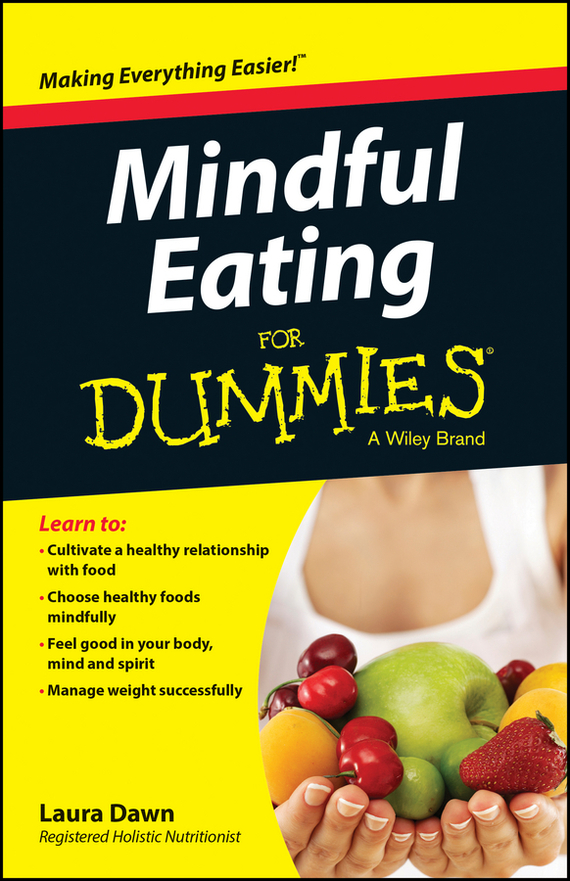 Laura Dawn Mindful Eating For Dummies ISBN: 9781118877692 brain food how to eat smart and sharpen your mind