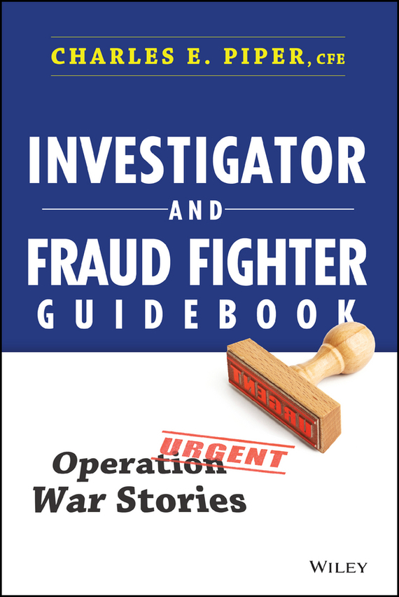 Charles Piper E. Investigator and Fraud Fighter Guidebook. Operation War Stories victorian america and the civil war