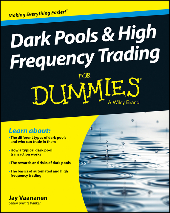 Jay  Vaananen Dark Pools and High Frequency Trading For Dummies irene  aldridge high frequency trading