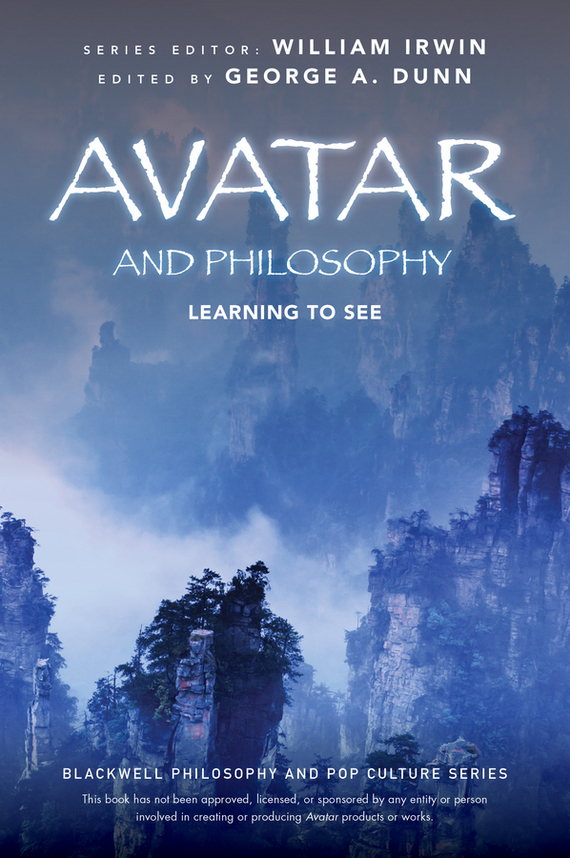William Irwin Avatar and Philosophy. Learning to See