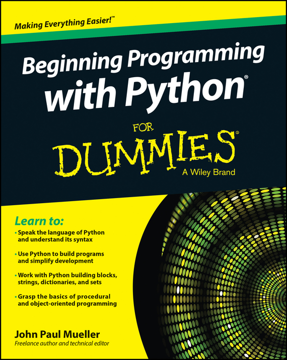 John Mueller Paul Beginning Programming with Python For Dummies stephen davis r beginning programming with c for dummies