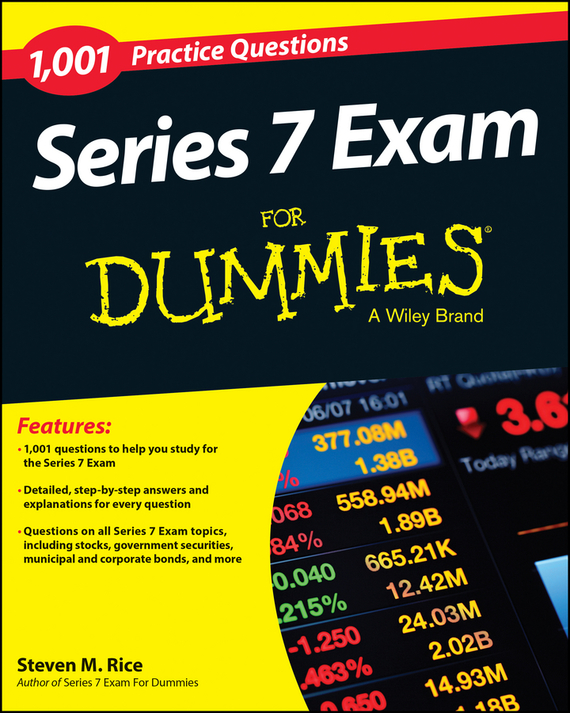 Steven Rice M. 1,001 Series 7 Exam Practice Questions For Dummies arthur hsieh emt exam for dummies with online practice