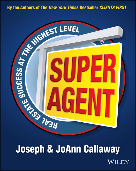 Joseph  Callaway Super Agent. Real Estate Success At The Highest Level dirk zeller success as a real estate agent for dummies australia nz