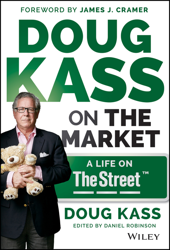 Douglas Kass A. Doug Kass on the Market. A Life on TheStreet douglas  brown the black book of