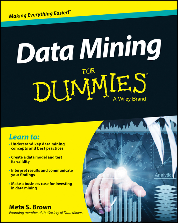 Meta Brown S. Data Mining For Dummies cheryl rickman the digital business start up workbook the ultimate step by step guide to succeeding online from start up to exit