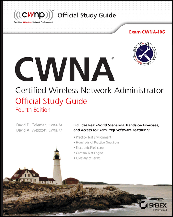 David Coleman D. CWNA. Certified Wireless Network Administrator Official Study Guide: Exam CWNA-106 david coleman d cwna certified wireless network administrator official study guide exam pw0 104
