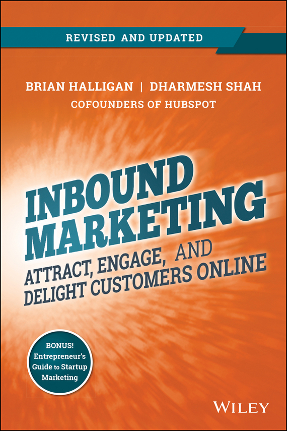 Brian Halligan Inbound Marketing, Revised and Updated. Attract, Engage, and Delight Customers Online