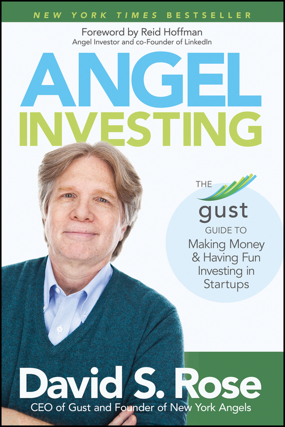 Reid  Hoffman Angel Investing. The Gust Guide to Making Money and Having Fun Investing in Startups ned davis being right or making money page 5