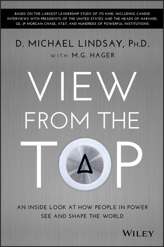 D. Lindsay Michael View From the Top. An Inside Look at How People in Power See and Shape the World brian halligan marketing lessons from the grateful dead what every business can learn from the most iconic band in history