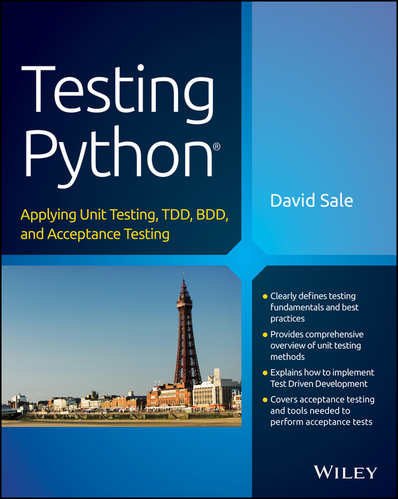 David Sale Testing Python. Applying Unit Testing, TDD, BDD and Acceptance Testing ISBN: 9781118901250 kaindl prognostic values of exercise testing