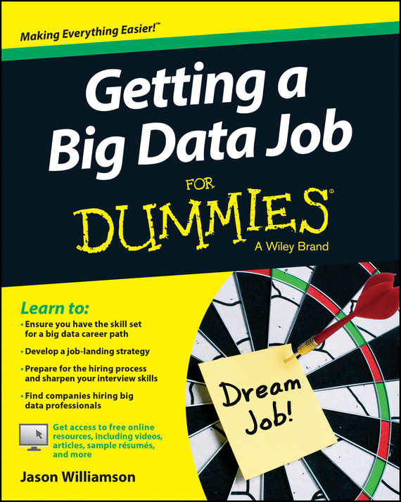 Jason Williamson Getting a Big Data Job For Dummies kerry hannon getting the job you want after 50 for dummies