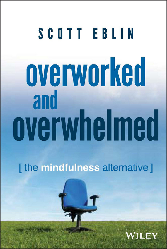 Scott Eblin Overworked and Overwhelmed. The Mindfulness Alternative alternative dispute resolution in the construction industry