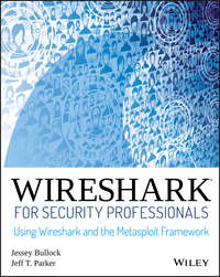 Jessey  Bullock - Wireshark for Security Professionals. Using Wireshark and the Metasploit Framework