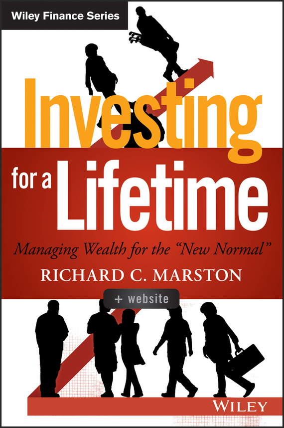 Richard Marston C. Investing for a Lifetime. Managing Wealth for the New Normal richard rohr falling upward a spirituality for the two halves of life