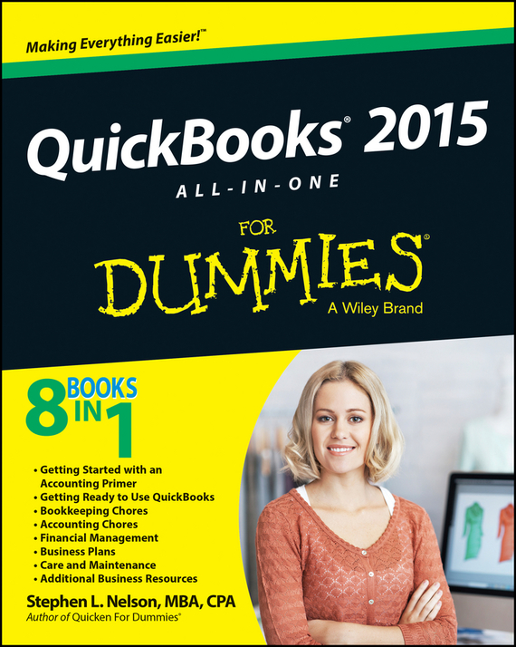Stephen L. Nelson QuickBooks 2015 All-in-One For Dummies consumer dummies managing your money all in one for dummies