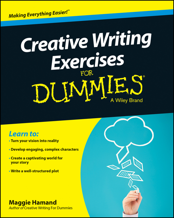 Maggie  Hamand Creative Writing Exercises For Dummies