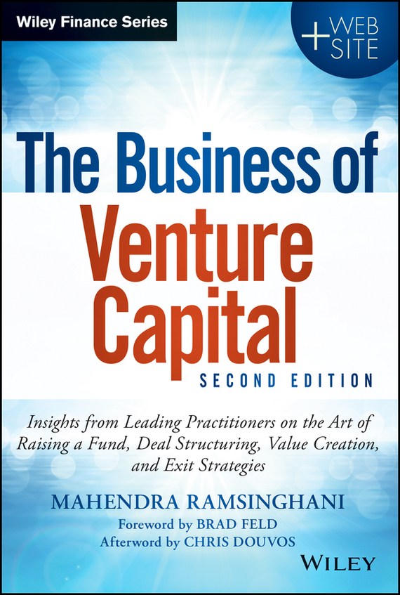 все цены на Mahendra  Ramsinghani The Business of Venture Capital. Insights from Leading Practitioners on the Art of Raising a Fund, Deal Structuring, Value Creation, and Exit Strategies в интернете