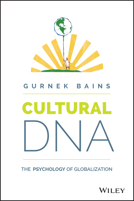 Gurnek  Bains Cultural DNA. The Psychology of Globalization basic psychology 4e sg