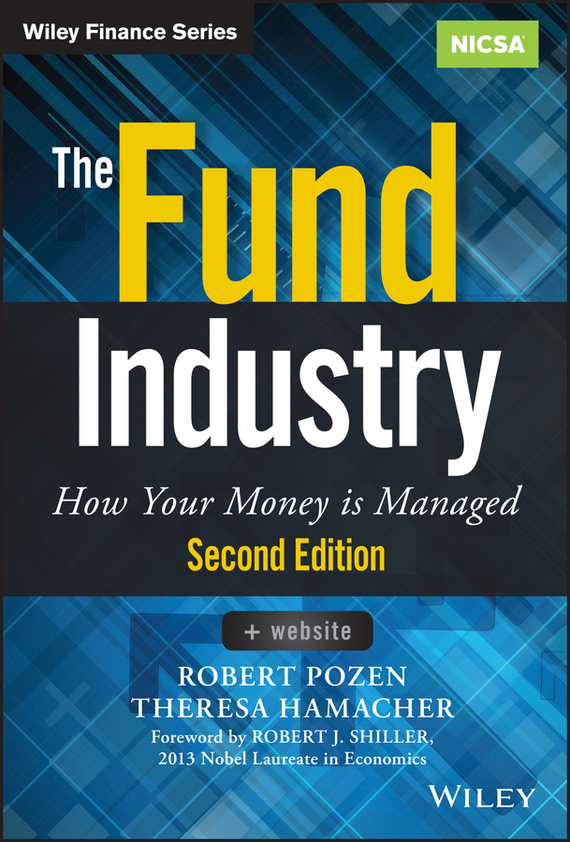 Robert  Pozen The Fund Industry. How Your Money is Managed jessica rabe lynn alts democratized a practical guide to alternative mutual funds and etfs for financial advisors