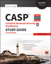 Michael  Gregg - CASP CompTIA Advanced Security Practitioner Study Guide. Exam CAS-002