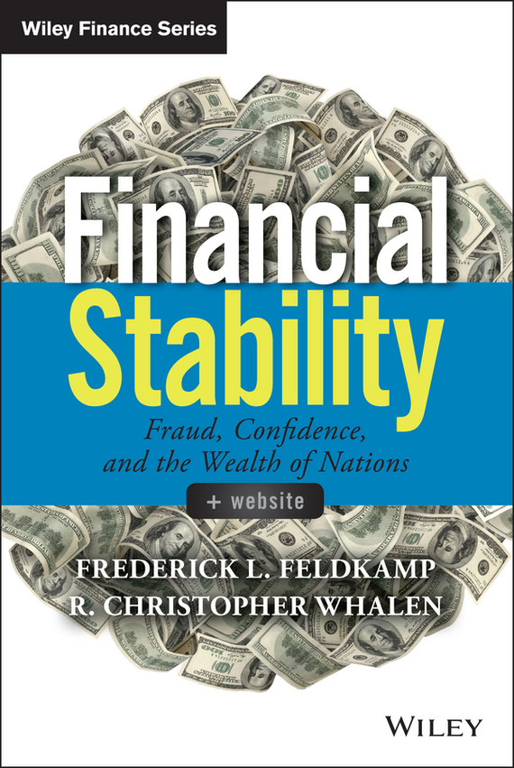 Frederick Feldkamp L. Financial Stability. Fraud, Confidence and the Wealth of Nations