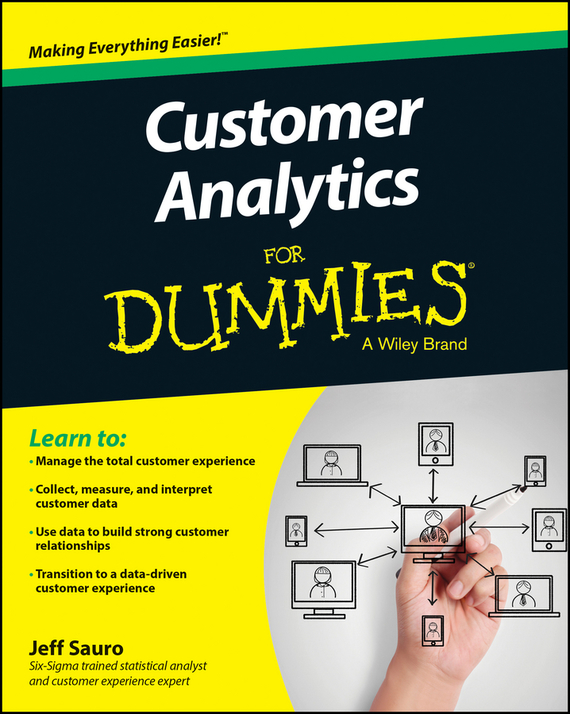 Jeff Sauro Customer Analytics For Dummies robert hillard information driven business how to manage data and information for maximum advantage