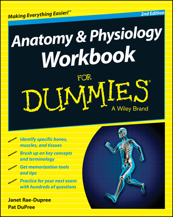 Janet  Rae-Dupree Anatomy and Physiology Workbook For Dummies erin odya anatomy and physiology for dummies
