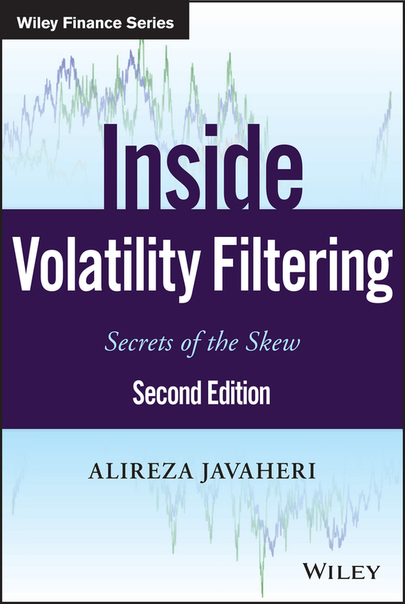 Alireza Javaheri Inside Volatility Filtering. Secrets of the Skew ISBN: 9781118943991 estimation of linear models under heteroscedasticity