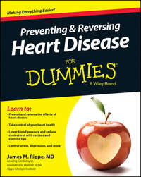 James Rippe M. - Preventing and Reversing Heart Disease For Dummies