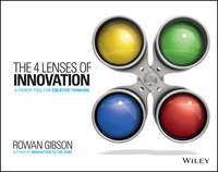 Rowan  Gibson - The Four Lenses of Innovation. A Power Tool for Creative Thinking