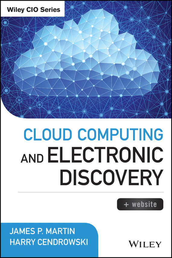 Harry Cendrowski Cloud Computing and Electronic Discovery ISBN: 9781118947456 information management in diplomatic missions