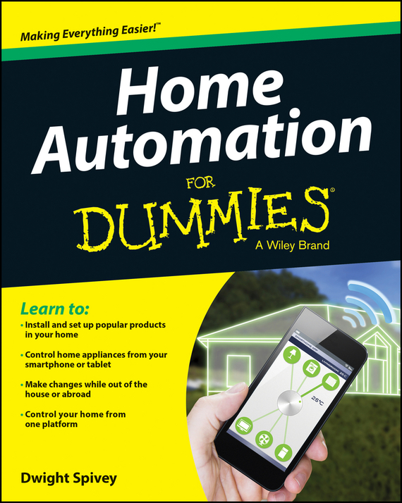 Dwight  Spivey Home Automation For Dummies driven to distraction