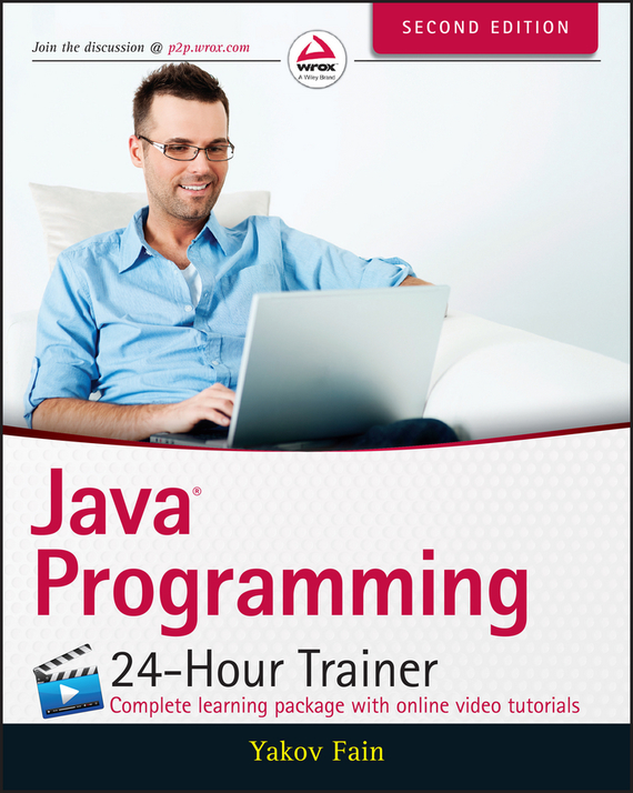 Yakov Fain Java Programming. 24-Hour Trainer