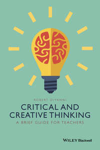 Robert  DiYanni - Critical and Creative Thinking. A Brief Guide for Teachers