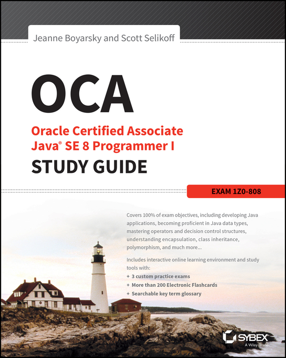 Jeanne  Boyarsky OCA: Oracle Certified Associate Java SE 8 Programmer I Study Guide. Exam 1Z0-808 david coleman d cwna certified wireless network administrator official study guide exam pw0 104
