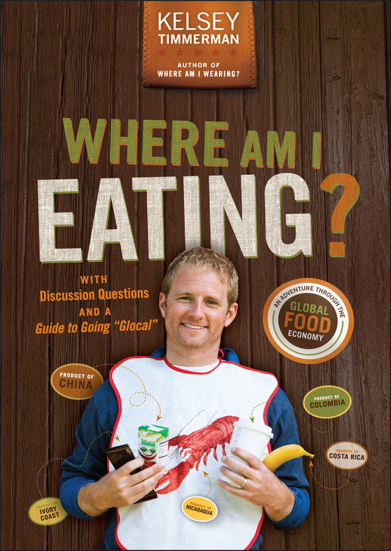 Kelsey  Timmerman Where Am I Eating?. An Adventure Through the Global Food Economy with Discussion Questions and a Guide to Going Glocal new japanese original authentic evz512 5g 01f