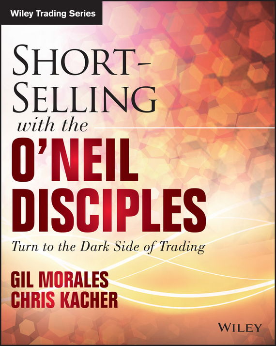 Gil  Morales Short-Selling with the O'Neil Disciples. Turn to the Dark Side of Trading selling the lower east side culture real estate and resistance in new york city