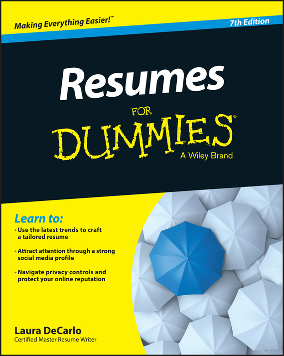 Laura DeCarlo Resumes For Dummies kerry hannon getting the job you want after 50 for dummies