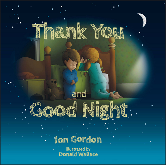 Jon Gordon Thank You and Good Night ISBN: 9781118986943 richard scarry s please and thank you book