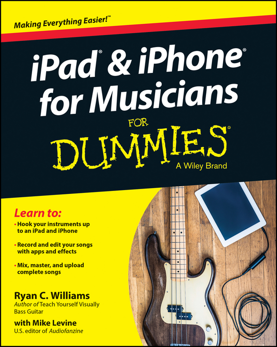Mike  Levine iPad and iPhone For Musicians For Dummies dwight spivey ipad for seniors for dummies