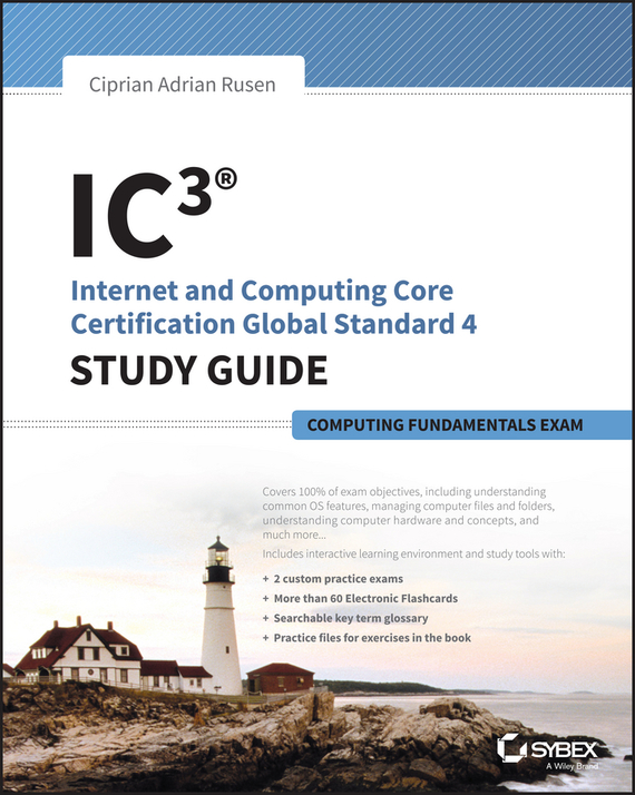 Ciprian Rusen Adrian IC3: Internet and Computing Core Certification Computing Fundamentals Study Guide основы рисунка 3 the fundamentals of drawing 3 3