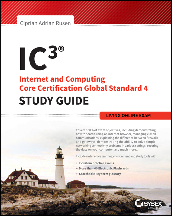 Ciprian Rusen Adrian IC3: Internet and Computing Core Certification Living Online Study Guide купить