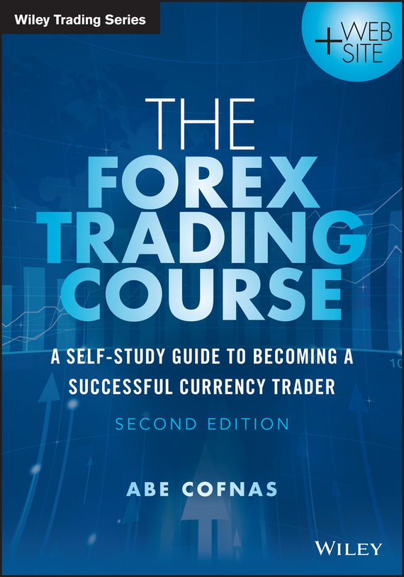 Abe  Cofnas The Forex Trading Course. A Self-Study Guide to Becoming a Successful Currency Trader босоножки
